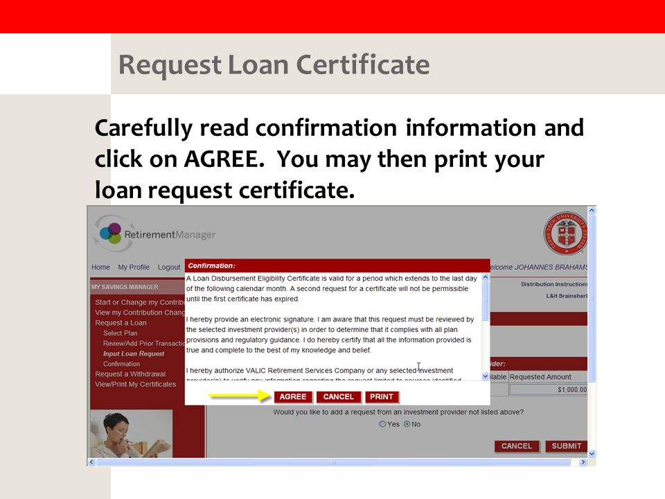 Request Loan Certificate Carefully read confirmation information and click on AGREE.