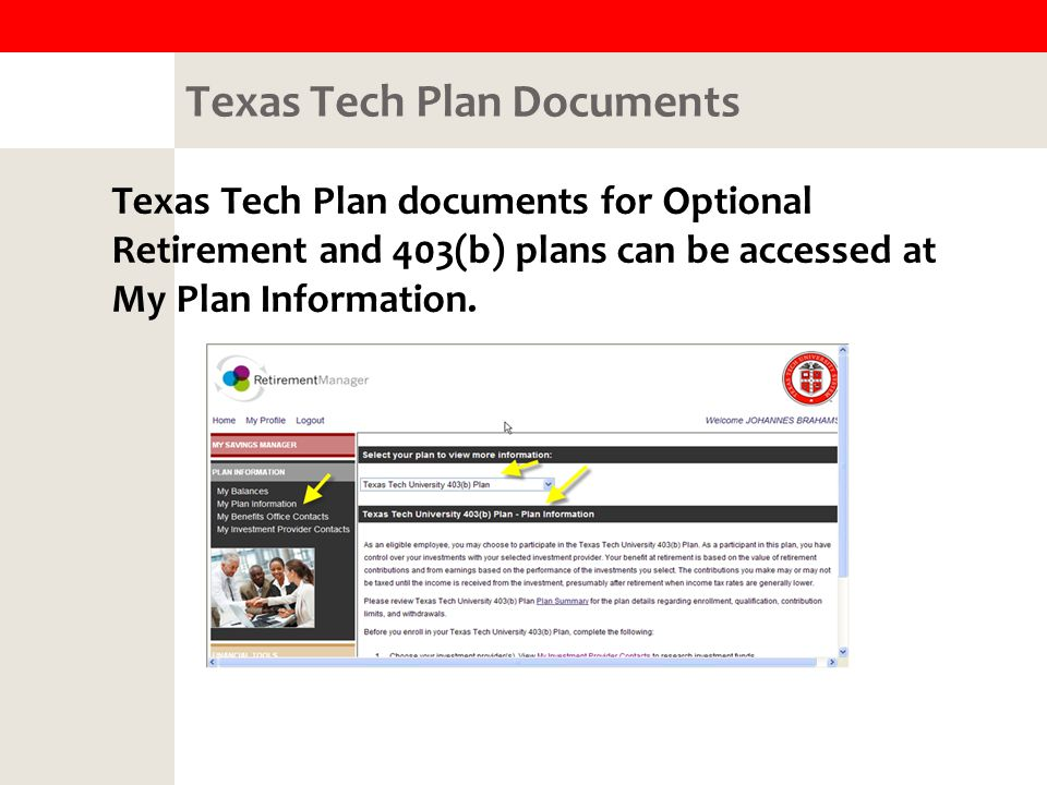 Texas Tech Plan Documents Texas Tech Plan documents for Optional Retirement and 403(b) plans can be accessed at My Plan Information.
