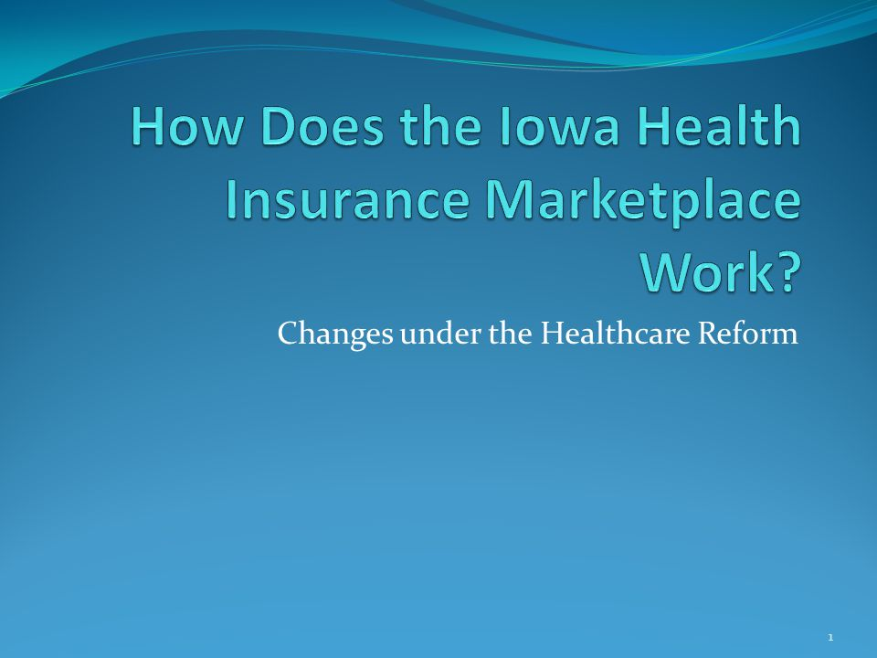 Changes under the Healthcare Reform 1