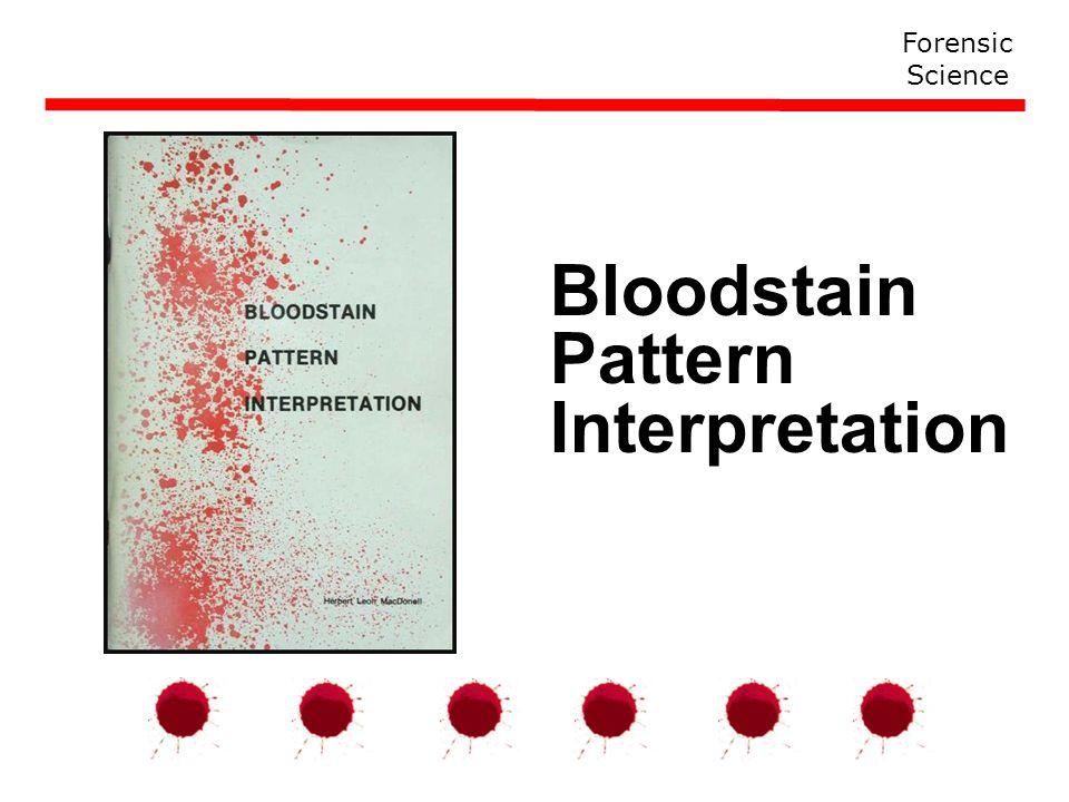 Bloodstain Pattern Interpretation Forensic Science Ppt Download