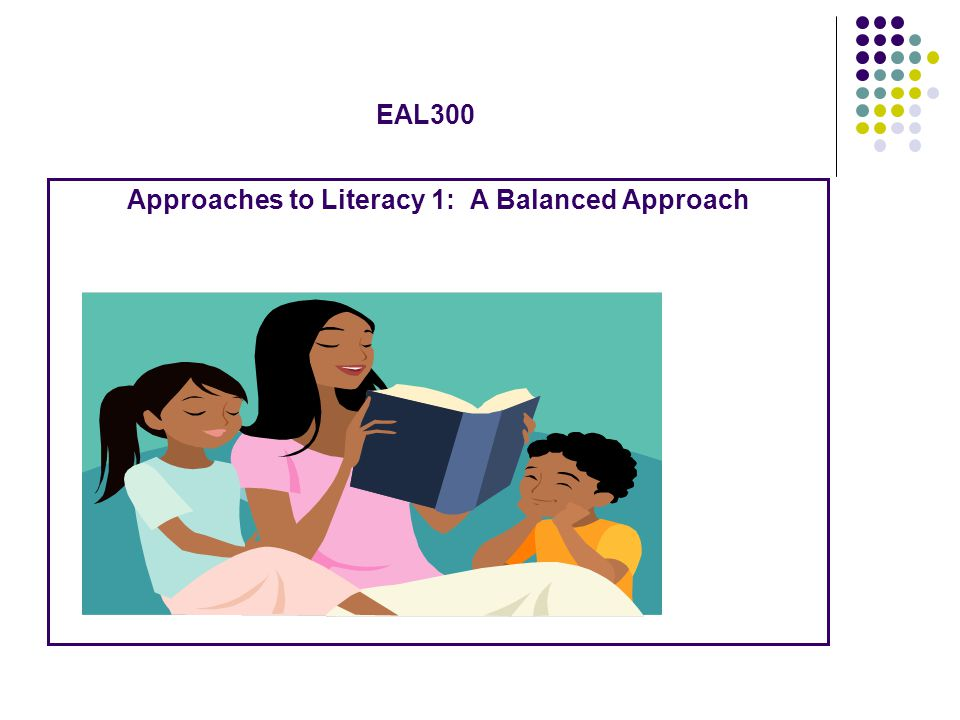 EAL300 Approaches to Literacy 1: A Balanced Approach