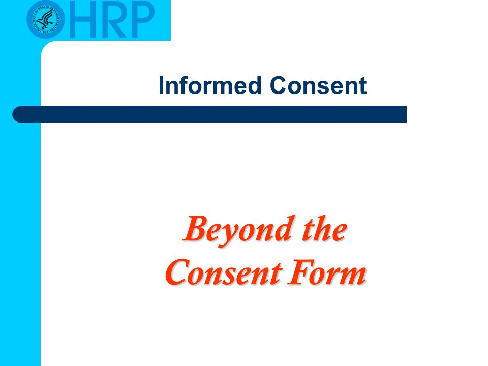 Informed Consent Beyond the Consent Form