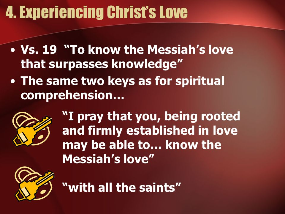 4. Experiencing Christ's Love Vs.