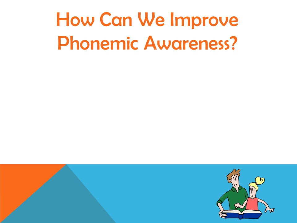How Can We Improve Phonemic Awareness