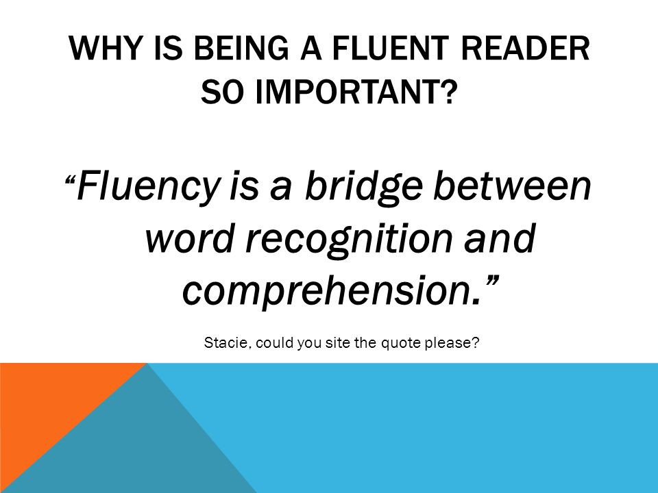 WHY IS BEING A FLUENT READER SO IMPORTANT.