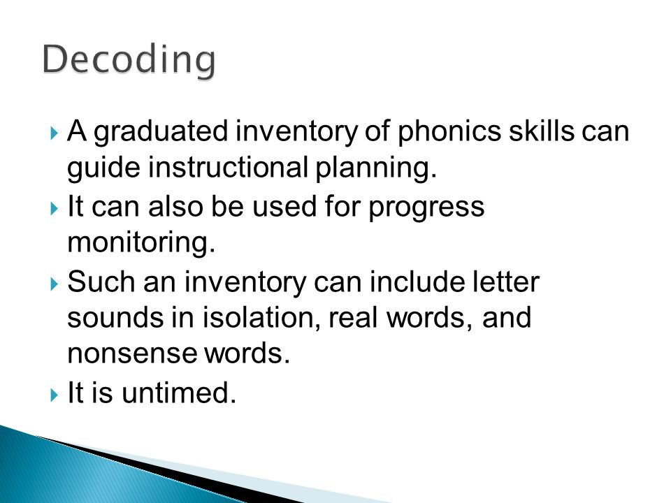  A graduated inventory of phonics skills can guide instructional planning.