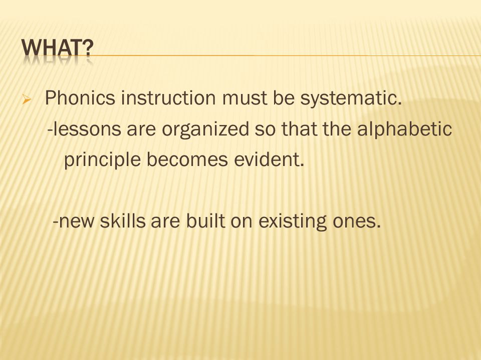 Phonics instruction must be systematic.