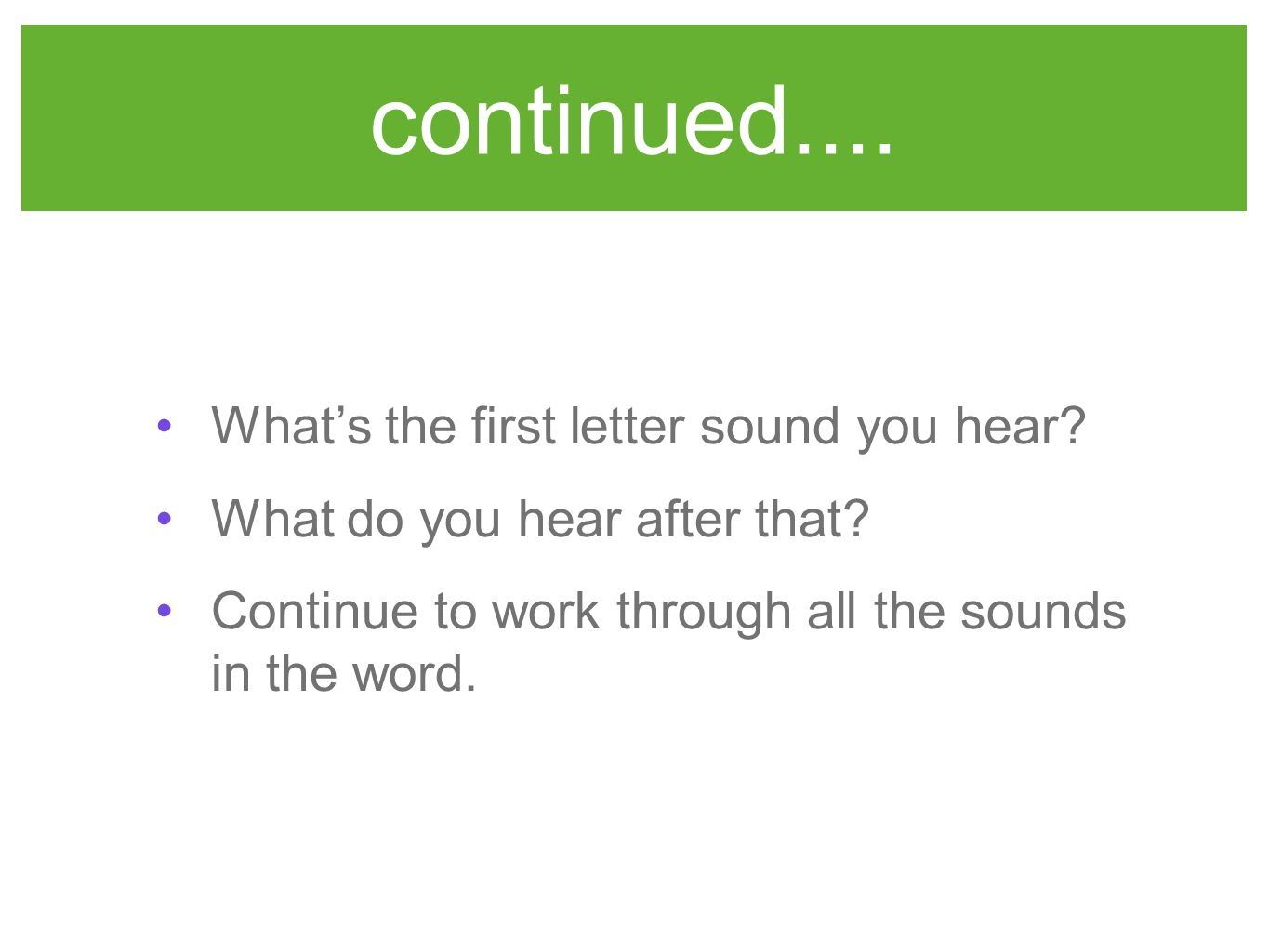 continued.... What's the first letter sound you hear.