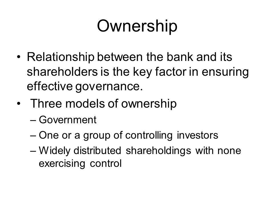 Ownership Relationship between the bank and its shareholders is the key factor in ensuring effective governance.