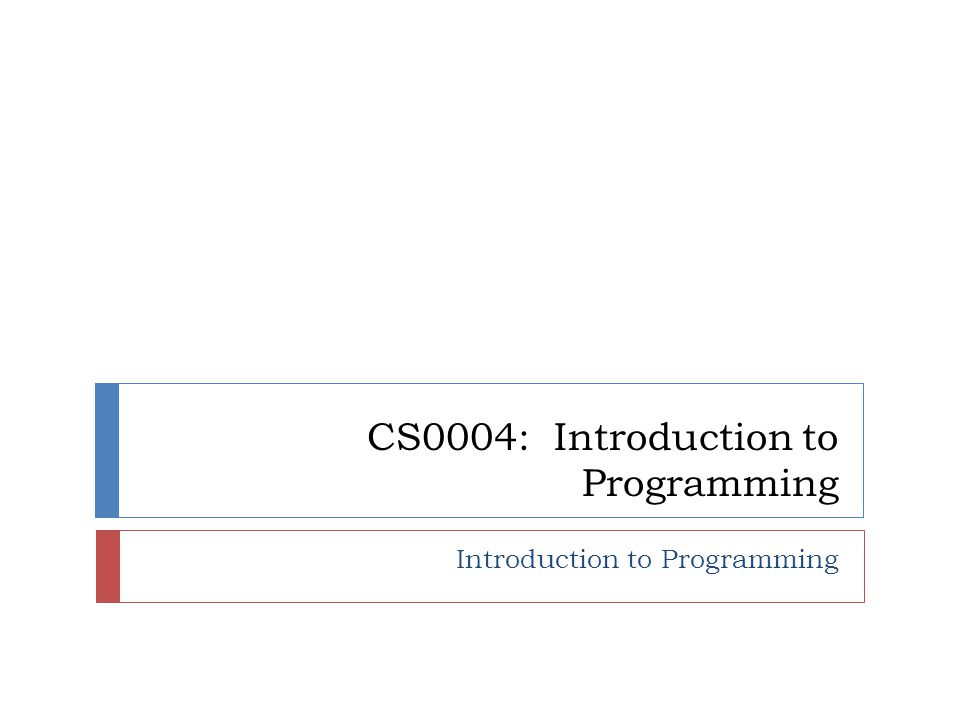 CS0004: Introduction to Programming Introduction to Programming