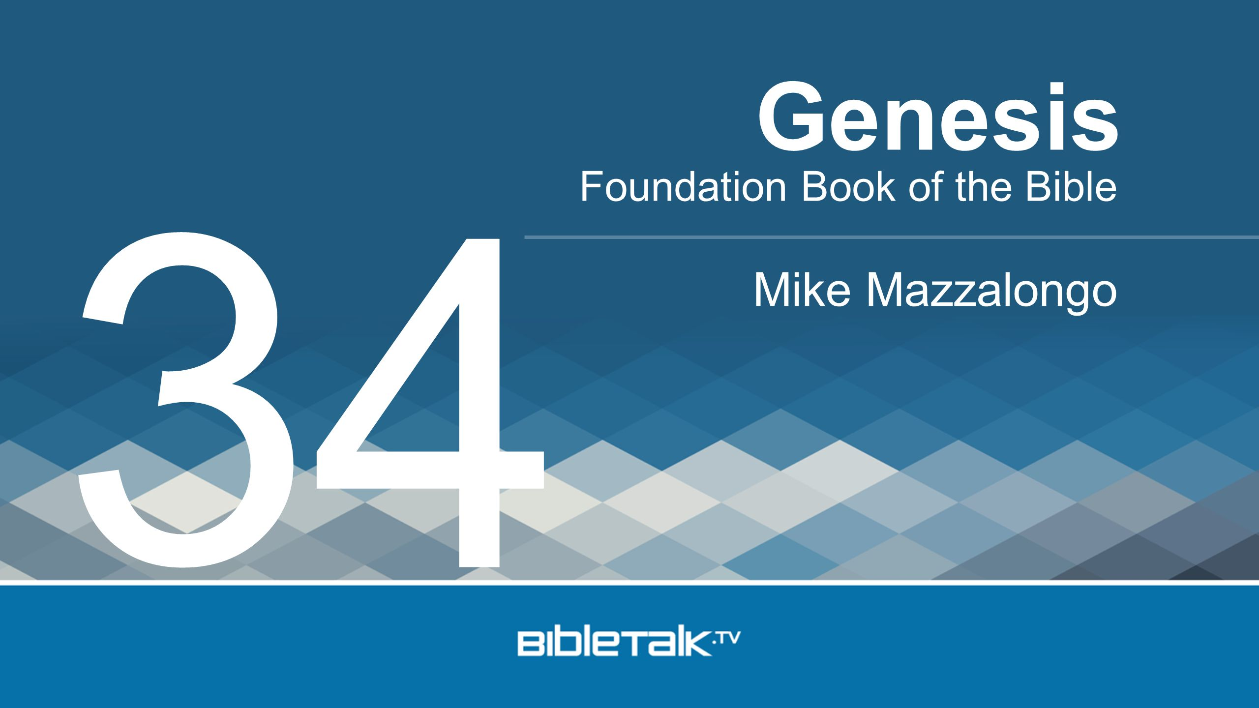 Foundation Book of the Bible Mike Mazzalongo Genesis 3 4