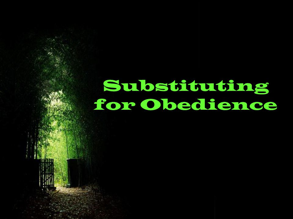 Substituting for Obedience