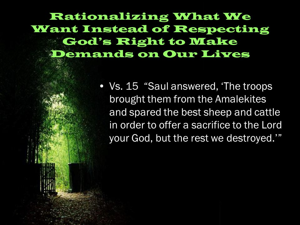 Rationalizing What We Want Instead of Respecting God's Right to Make Demands on Our Lives Vs.