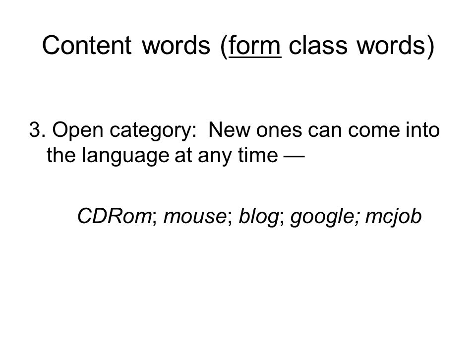 Content words (form class words) 3.