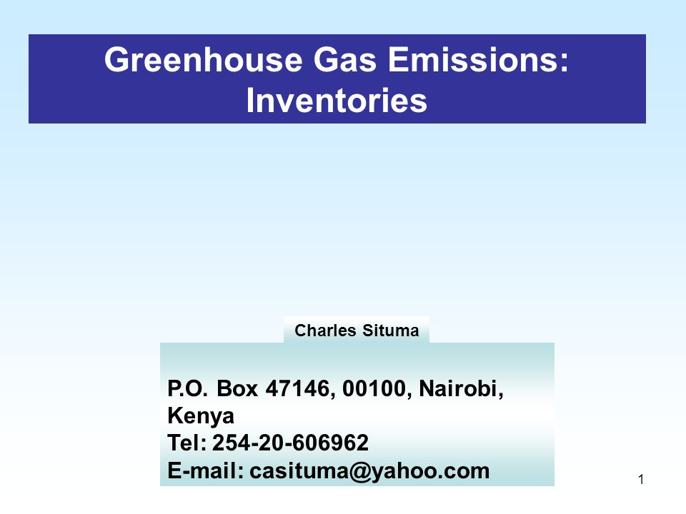 1 Greenhouse Gas Emissions: Inventories P.O.