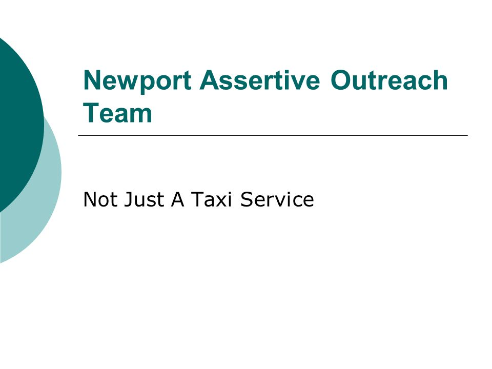 Newport Assertive Outreach Team Not Just A Taxi Service