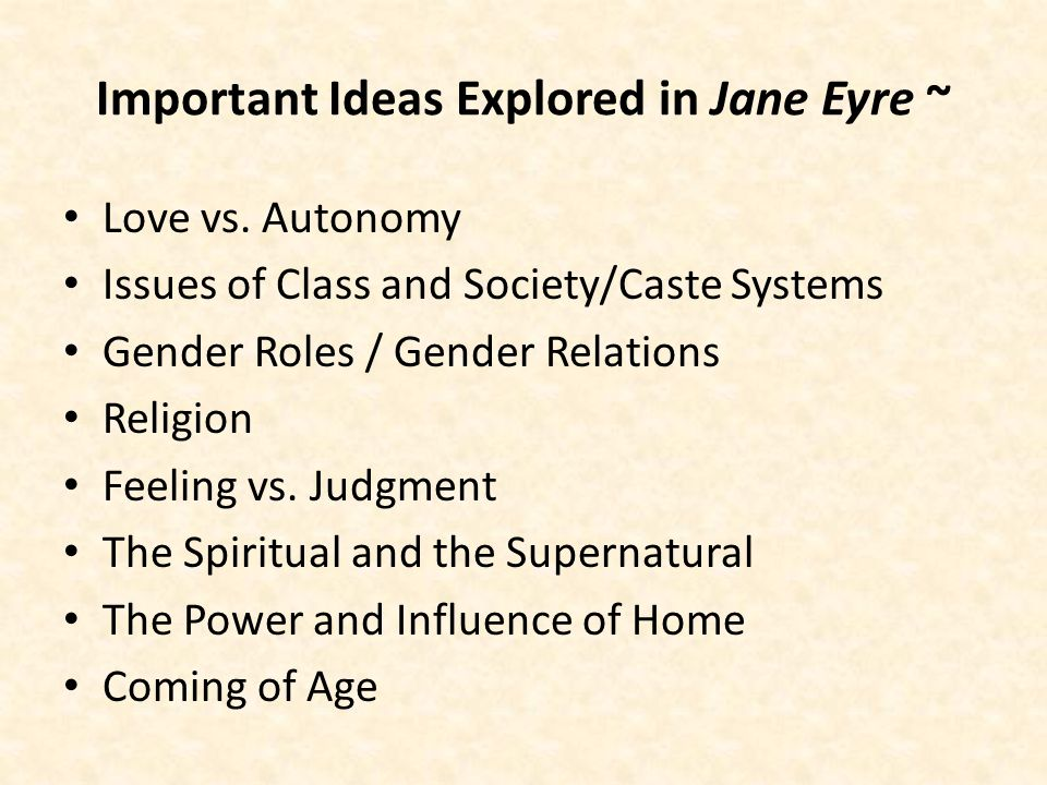 Important Ideas Explored in Jane Eyre ~ Love vs.