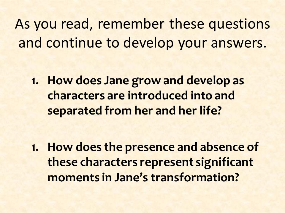 As you read, remember these questions and continue to develop your answers.