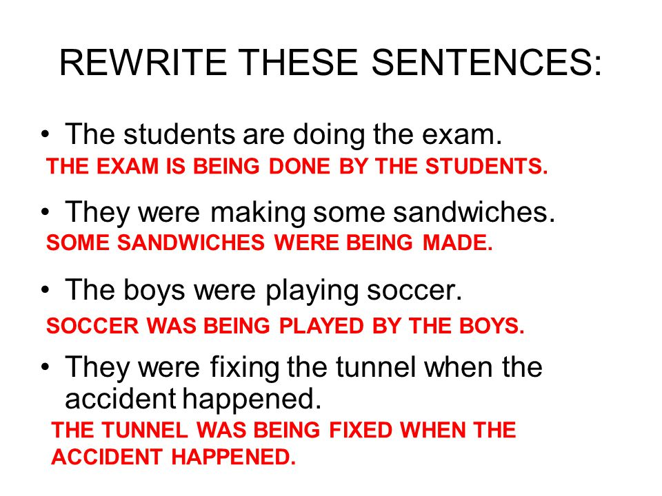 REWRITE THESE SENTENCES: The students are doing the exam.