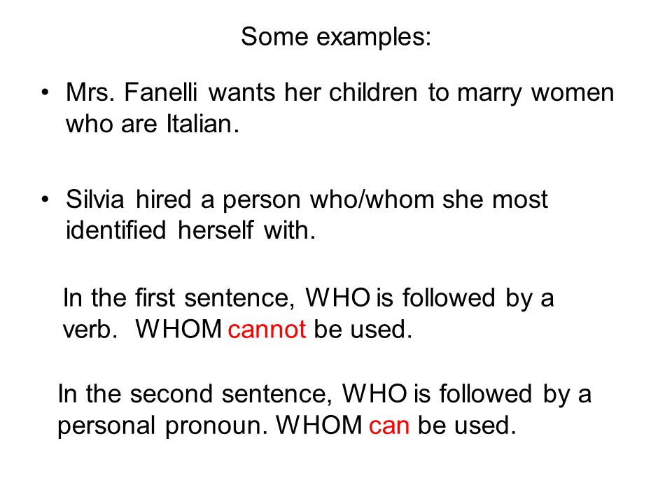 Some examples: Mrs. Fanelli wants her children to marry women who are Italian.