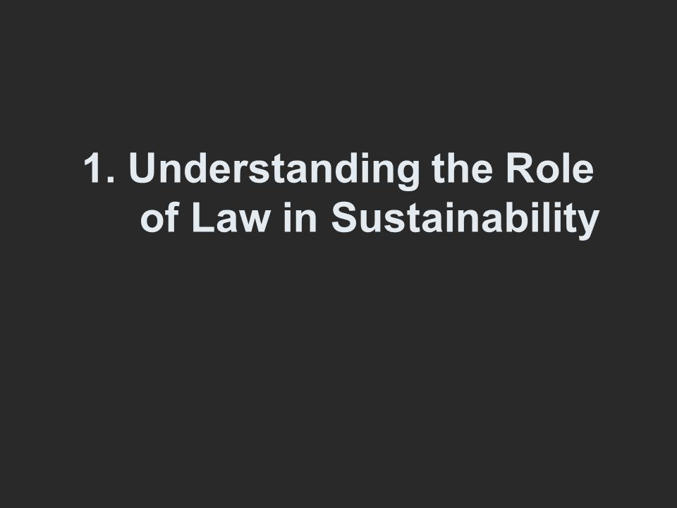 1. Understanding the Role of Law in Sustainability