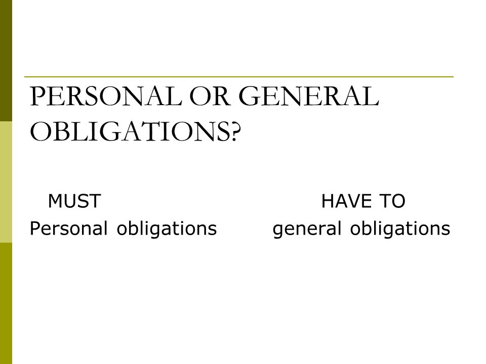 PERSONAL OR GENERAL OBLIGATIONS MUSTHAVE TO Personal obligationsgeneral obligations