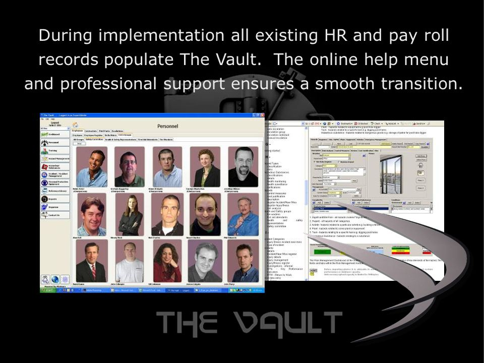 During implementation all existing HR and pay roll records populate The Vault.