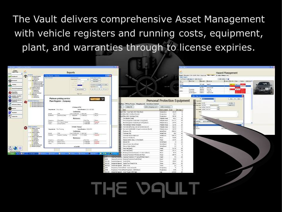 The Vault delivers comprehensive Asset Management with vehicle registers and running costs, equipment, plant, and warranties through to license expiries.