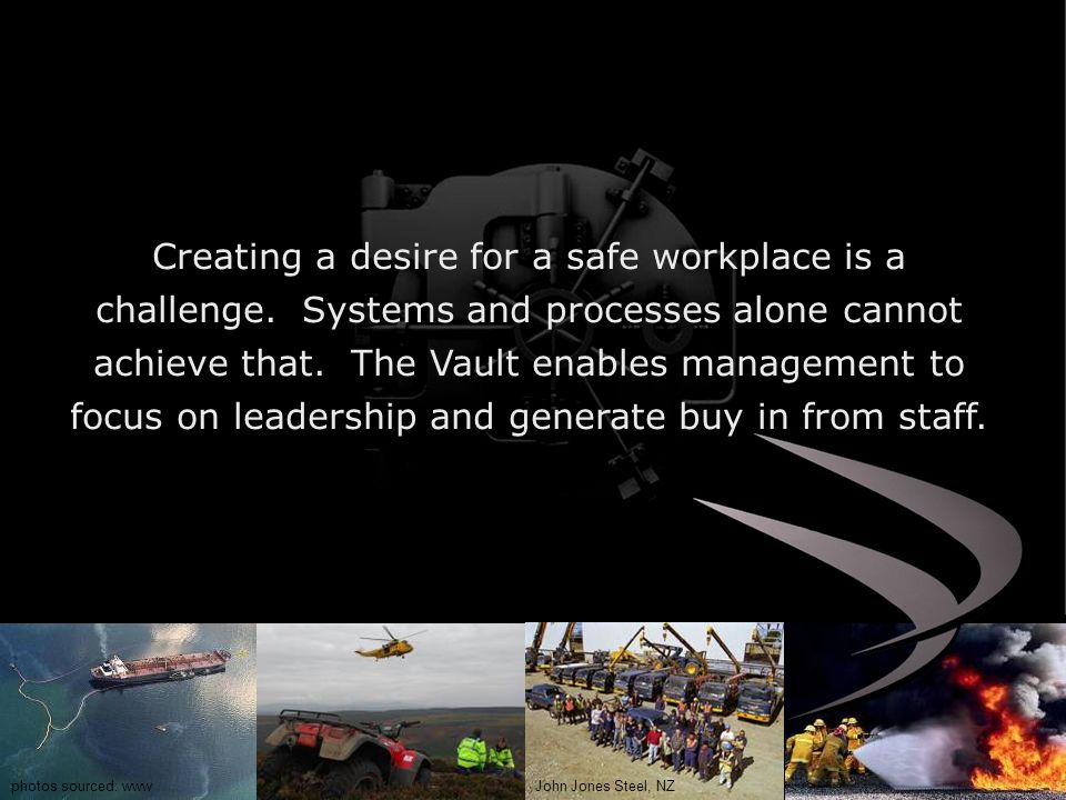Creating a desire for a safe workplace is a challenge.