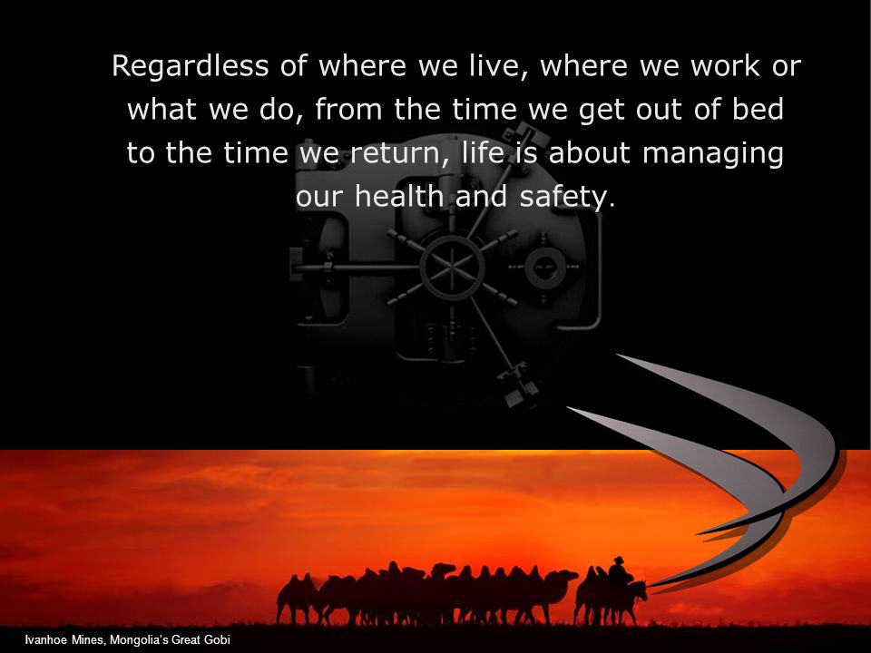 Regardless of where we live, where we work or what we do, from the time we get out of bed to the time we return, life is about managing our health and safety.