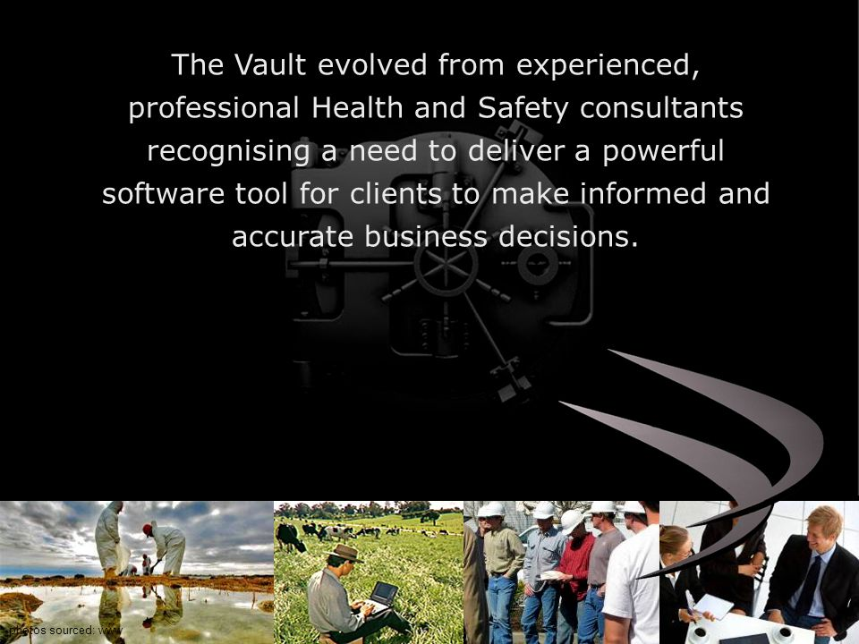 The Vault evolved from experienced, professional Health and Safety consultants recognising a need to deliver a powerful software tool for clients to make informed and accurate business decisions.