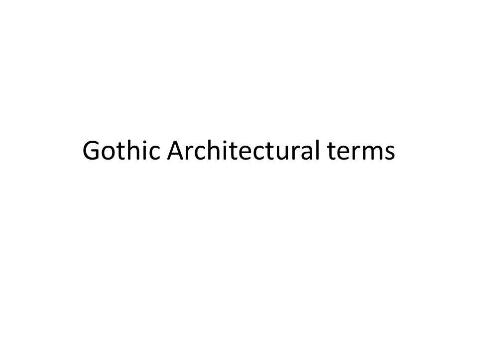gothic architectural terms figure cutaway view of a typical french