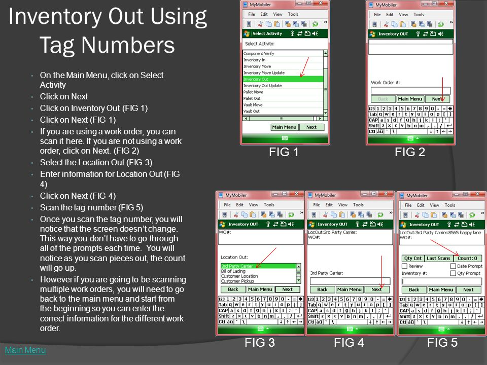 Inventory Out Using Tag Numbers On the Main Menu, click on Select Activity Click on Next Click on Inventory Out (FIG 1) Click on Next (FIG 1) If you are using a work order, you can scan it here.