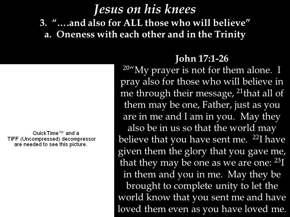 Jesus on his knees 3. ….and also for ALL those who will believe a.
