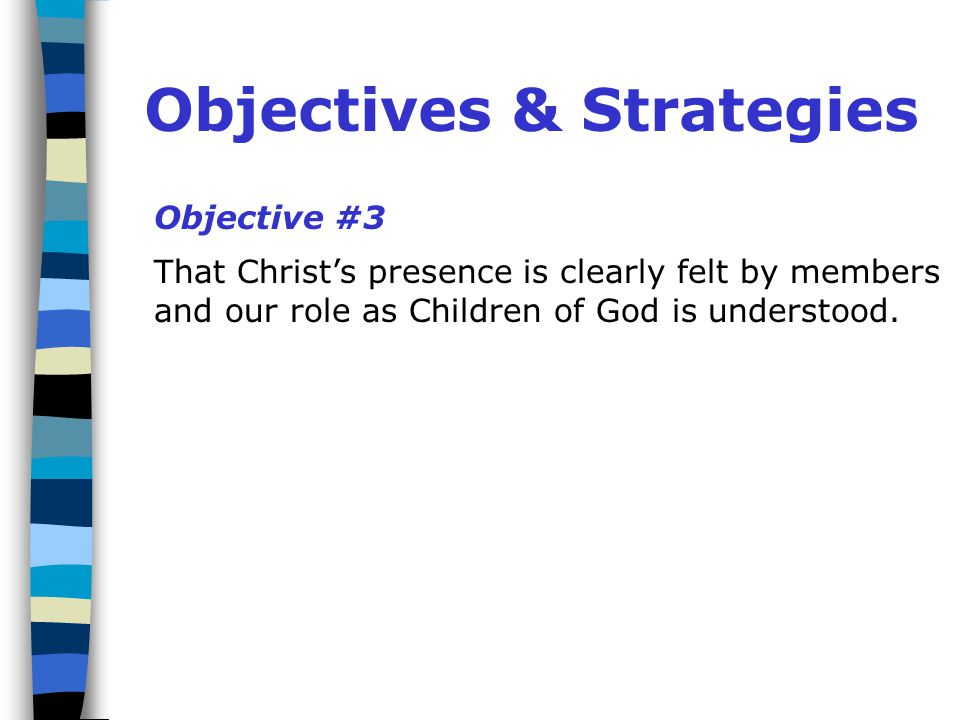 Objectives & Strategies Objective #2 That members have a better understanding of leadership roles and are more willing to become involved.
