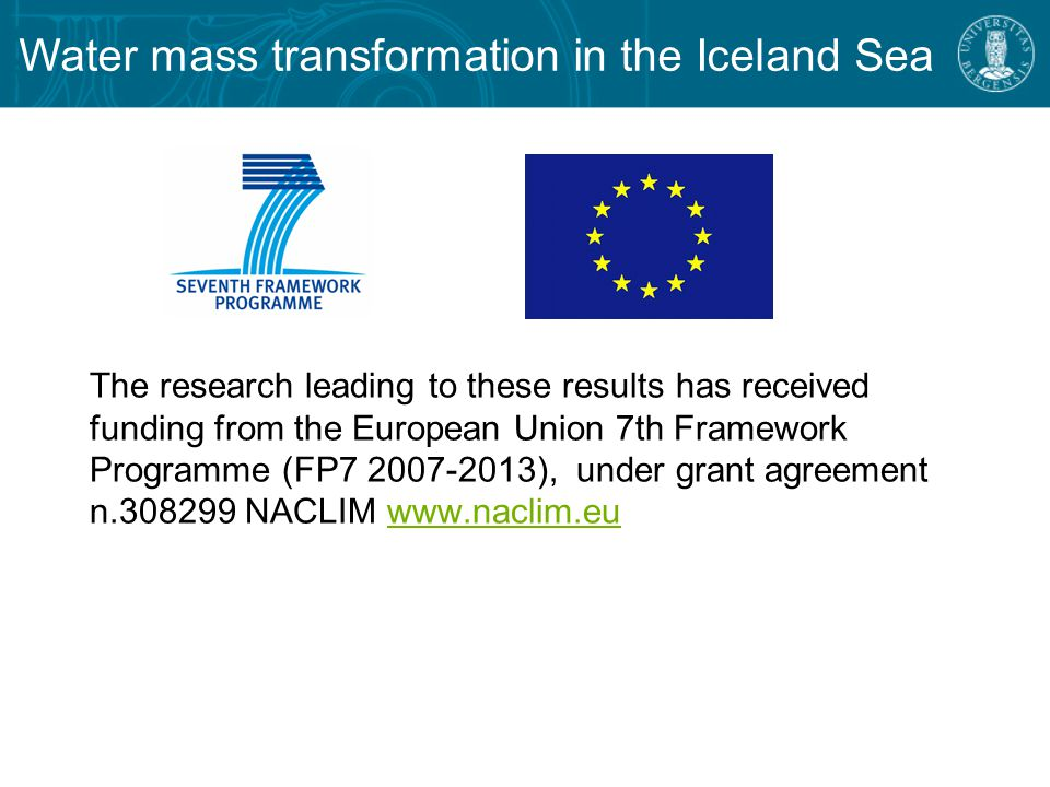 The research leading to these results has received funding from the European Union 7th Framework Programme (FP ), under grant agreement n NACLIM   Water mass transformation in the Iceland Sea