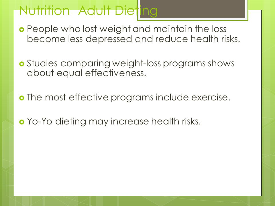 Nutrition Adult Dieting  People who lost weight and maintain the loss become less depressed and reduce health risks.