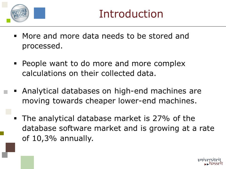 More and more data needs to be stored and processed.