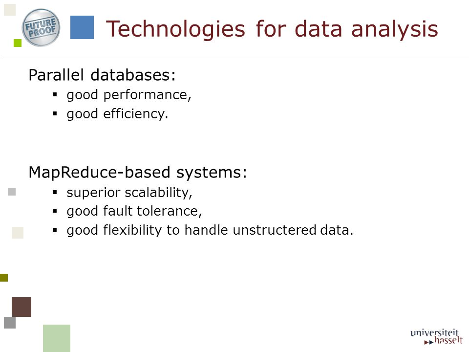 Parallel databases:  good performance,  good efficiency.