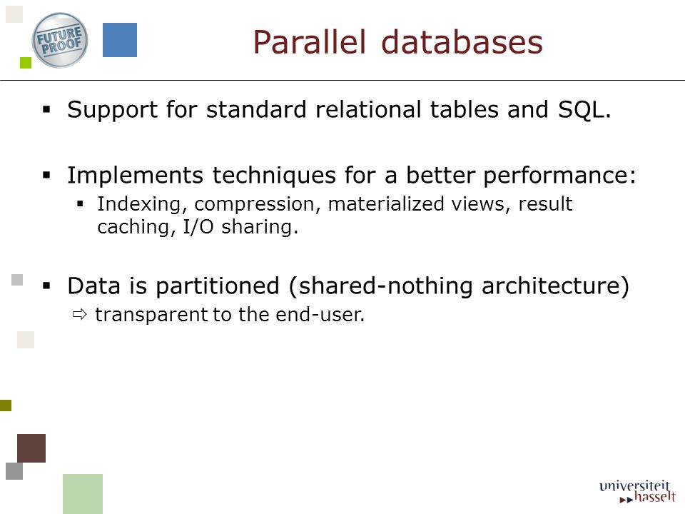  Support for standard relational tables and SQL.