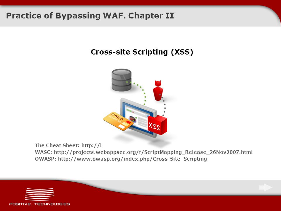 Methods to Bypass a Web Application Firewall Dmitri Evteev Positive