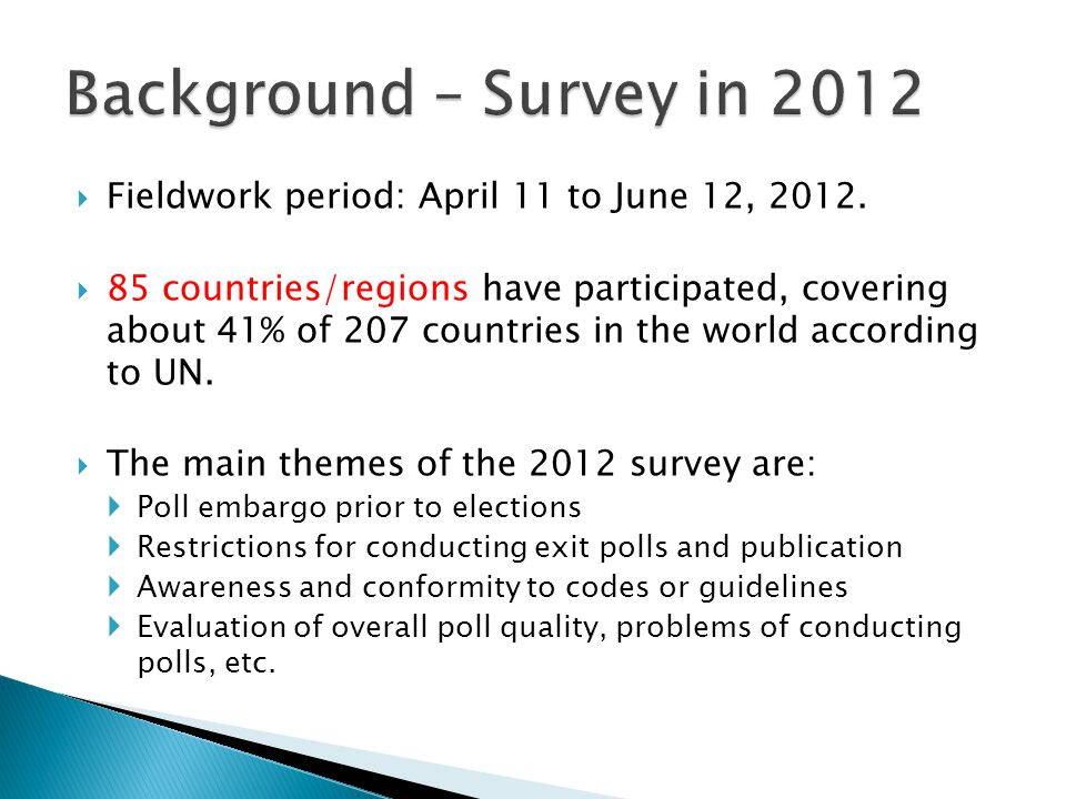  Fieldwork period: April 11 to June 12, 2012.