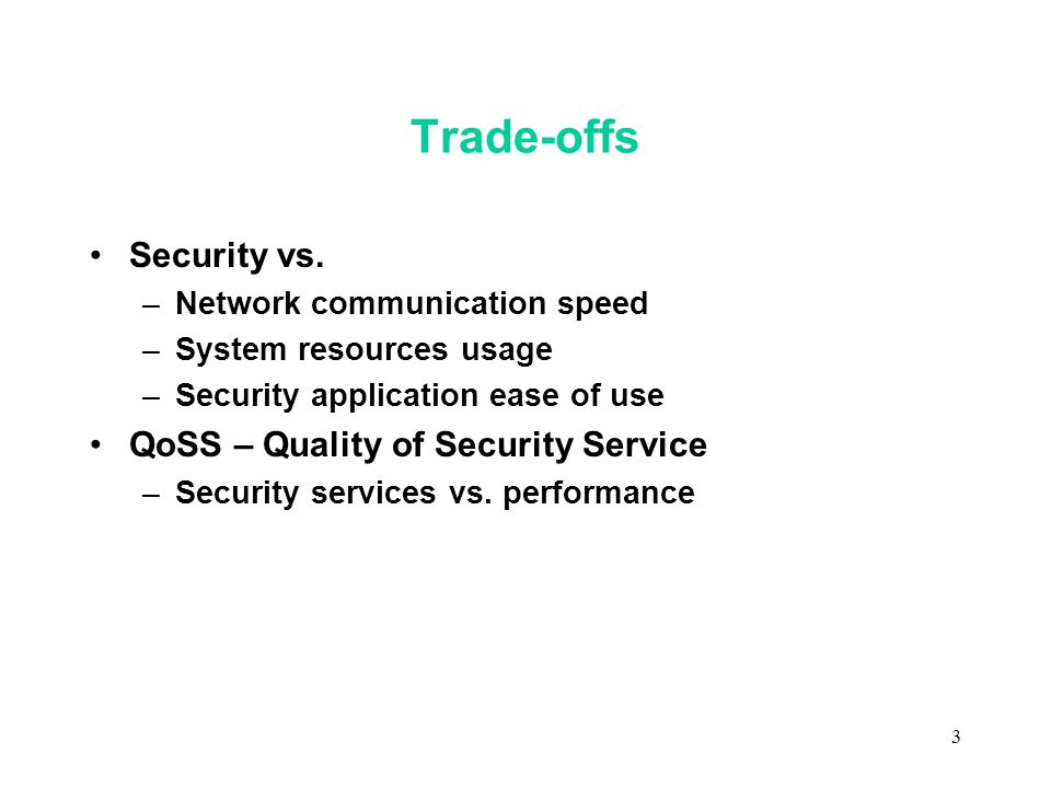 3 Trade-offs Security vs.