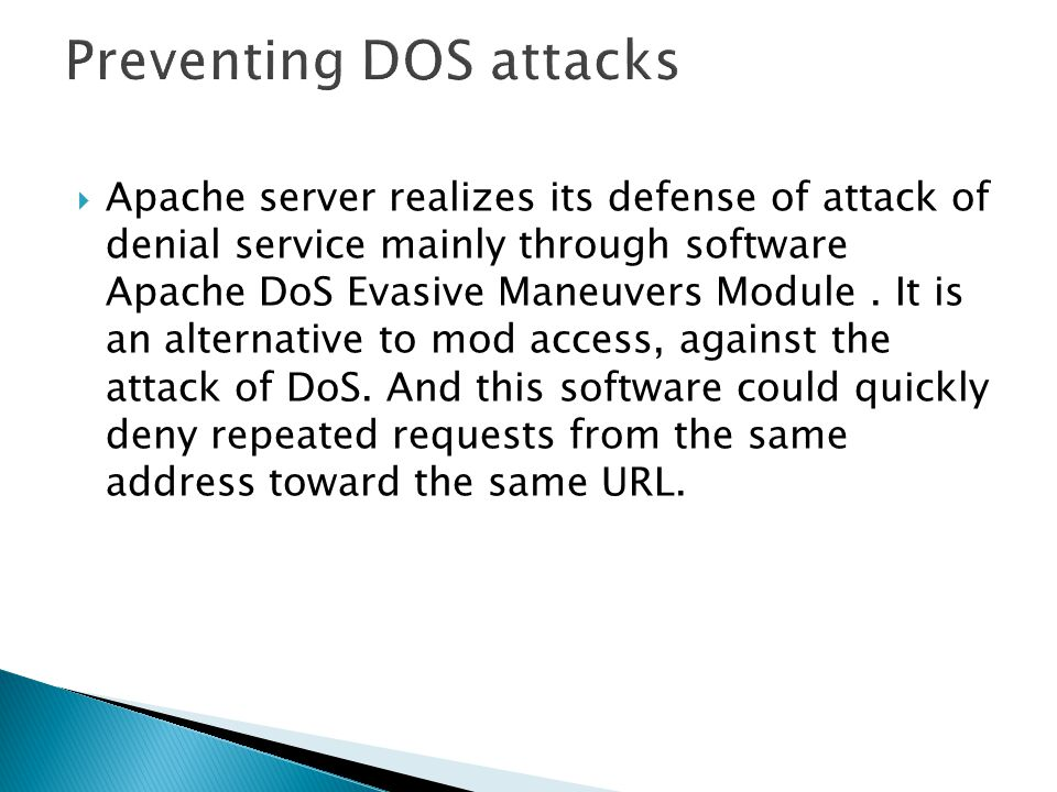  Apache server realizes its defense of attack of denial service mainly through software Apache DoS Evasive Maneuvers Module.