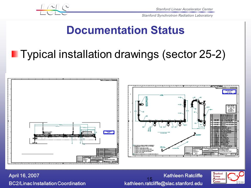 Kathleen Ratcliffe BC2/Linac Installation April 16, Documentation Status Typical installation drawings (sector 25-2)
