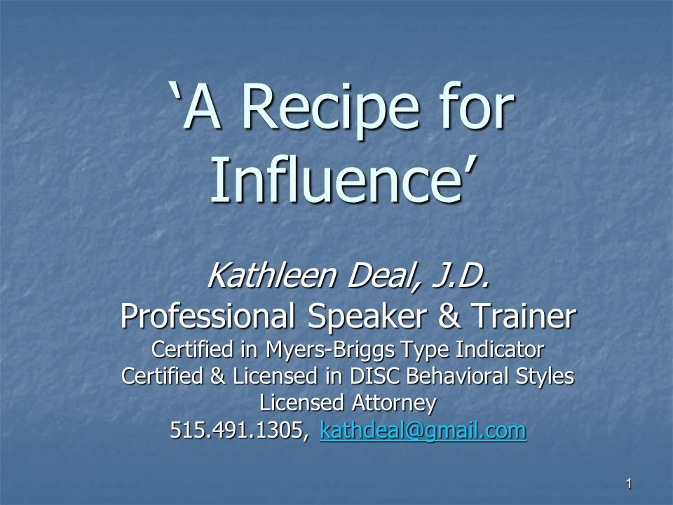 1 A Recipe For Influence Kathleen Deal Jd Professional Speaker
