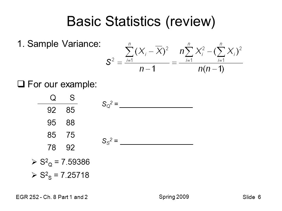 EGR Ch. 8 Part 1 and 2 Spring 2009 Slide 6 Basic Statistics (review) 1.