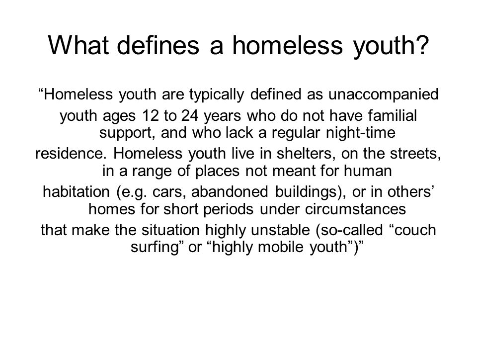 What defines a homeless youth.