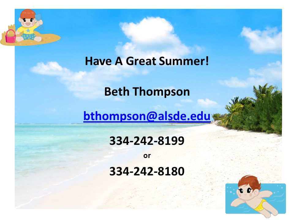 Have A Great Summer! Beth Thompson or