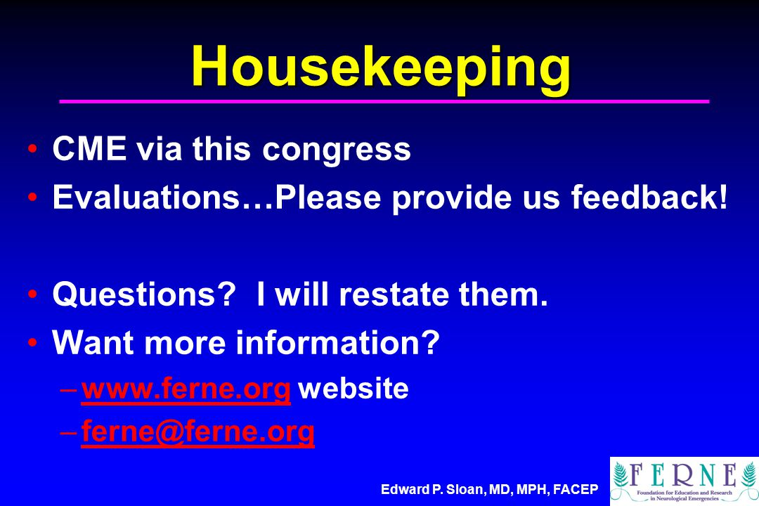 Housekeeping CME via this congress Evaluations…Please provide us feedback.